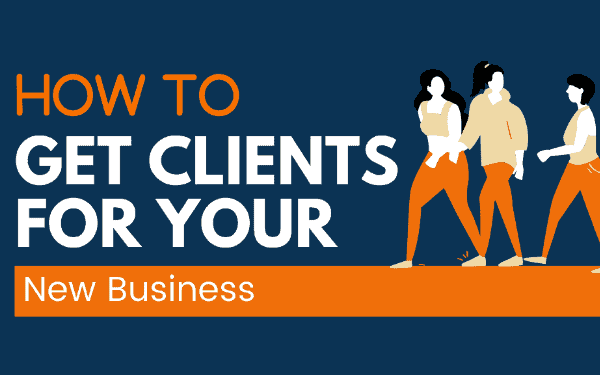Get Clients For A New Business