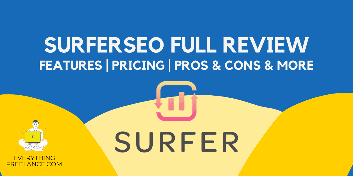SurferSEO Review by EverythingFreelance.com