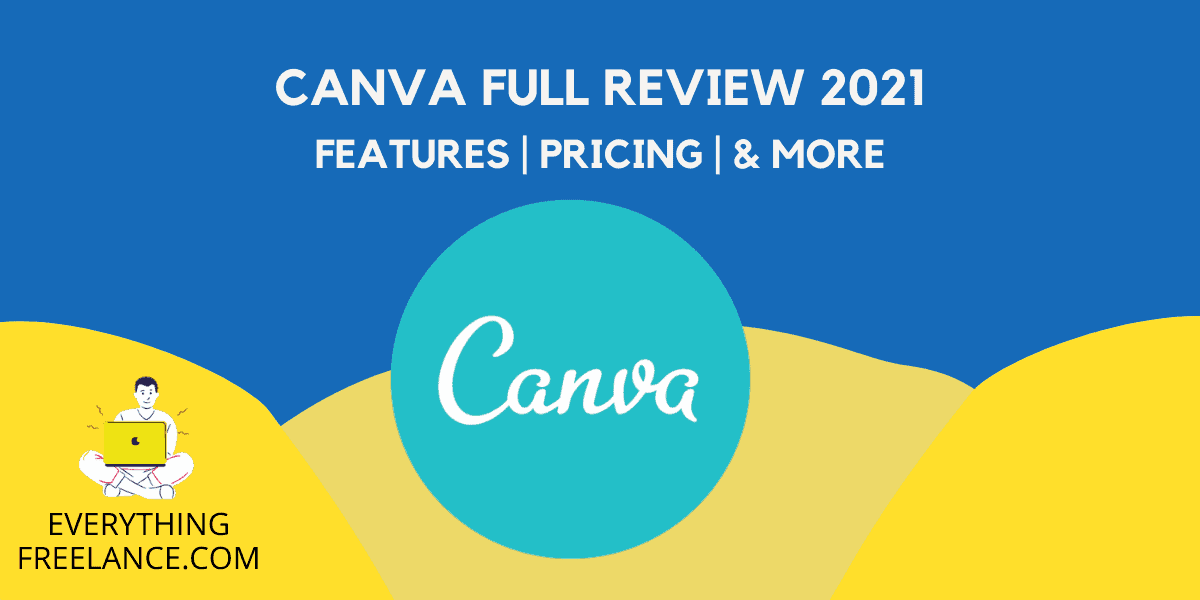 Canva Review 2021 - EverythingFreelance