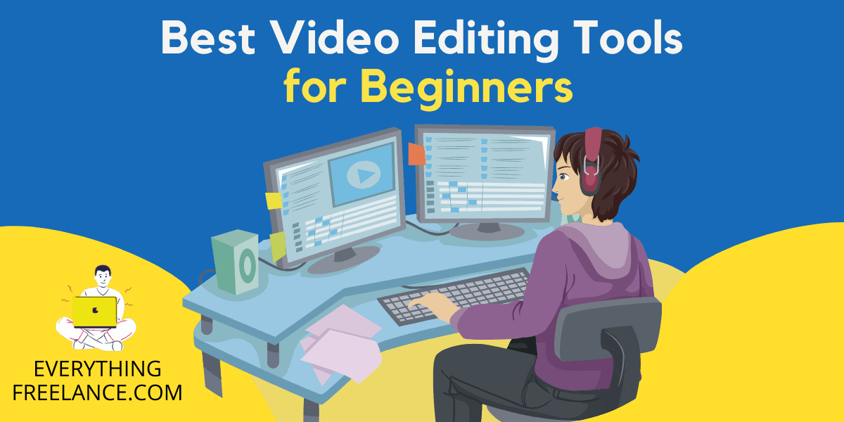 Best Video Editing Tools for Beginners - EverythingFreelance