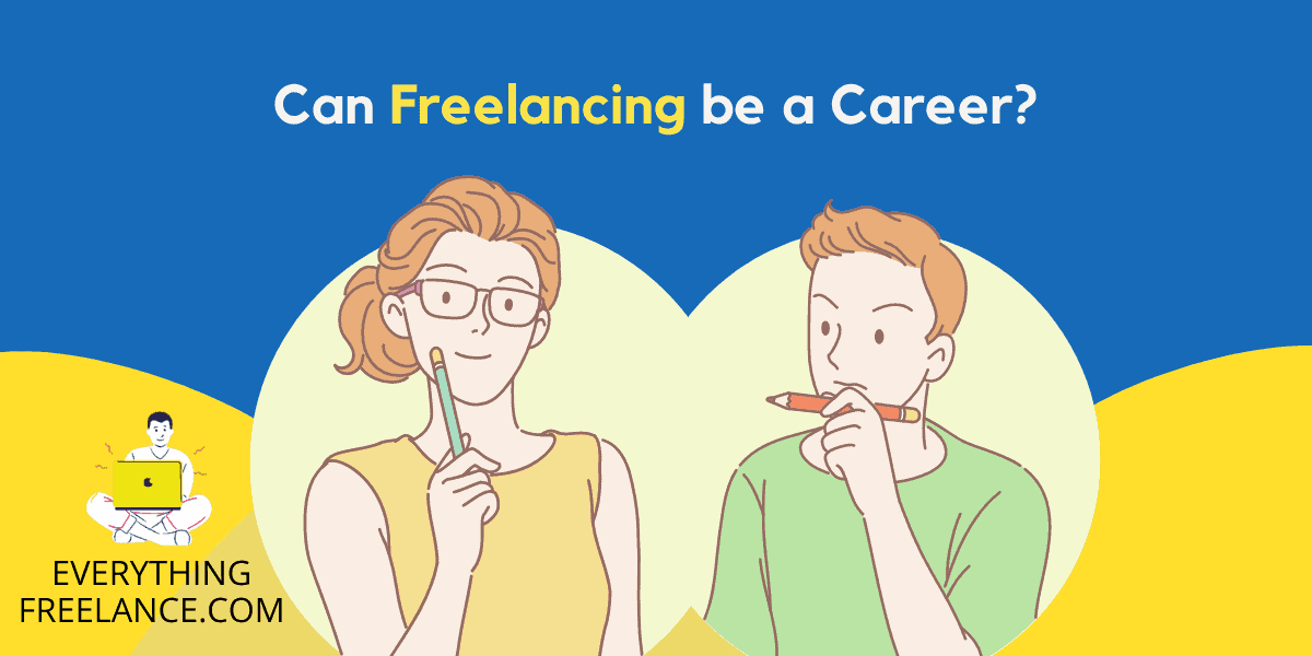 Can Freelancing be a Career - EverythingFreelance.com