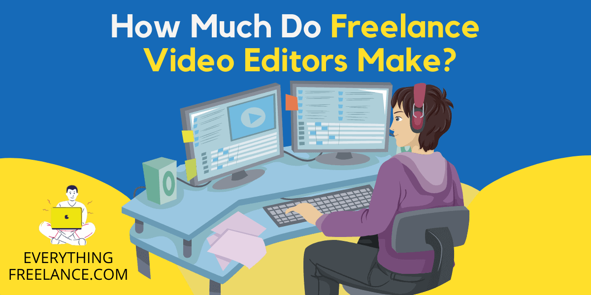 How Much Do Freelance Video Editors Make?