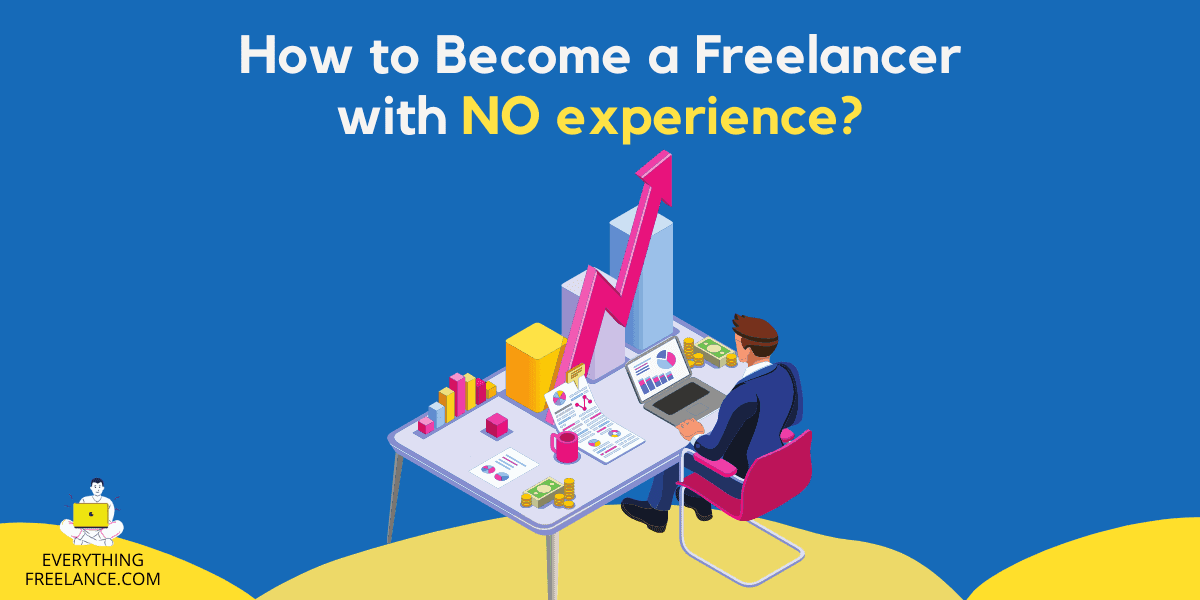 How to become a Freelancer with No experience