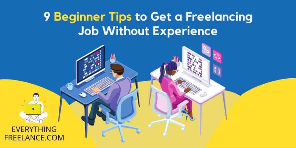 How to get a freelancing job without experience - everythingfreelance.com