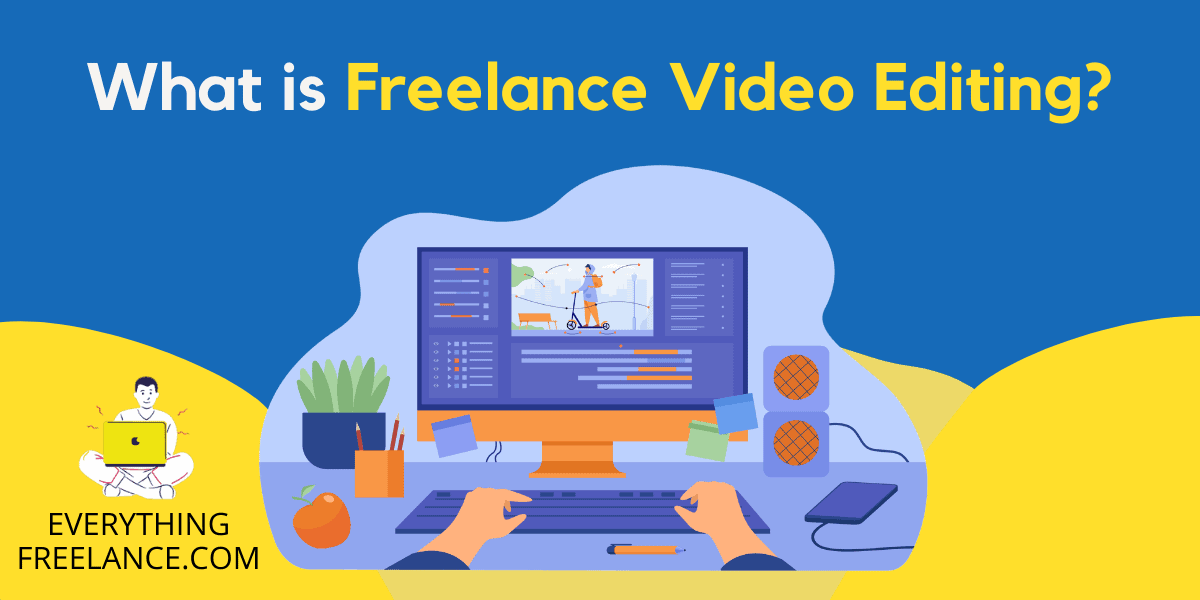 What is Freelance Video Editing