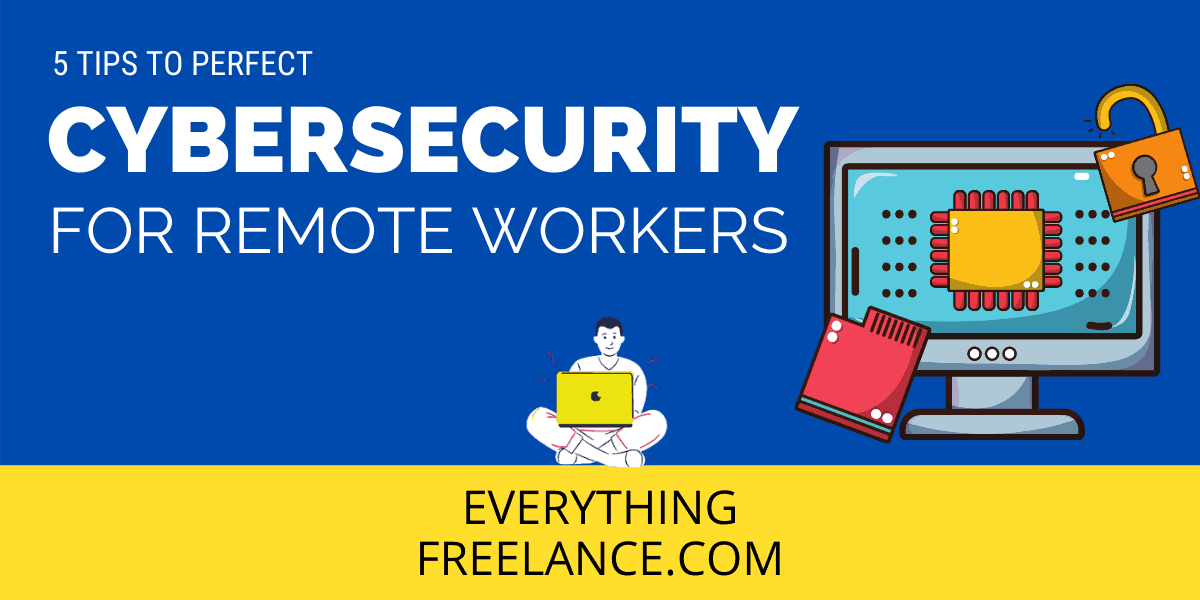 Cybersecurity tips for Remote Workers