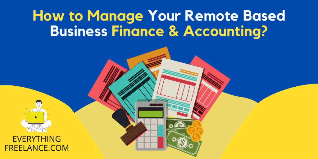 Manage Finance & Accounting of Your Remote Based Business